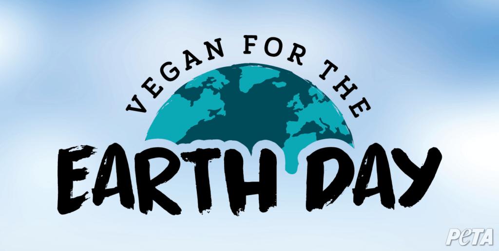 go vegan for Earth Day